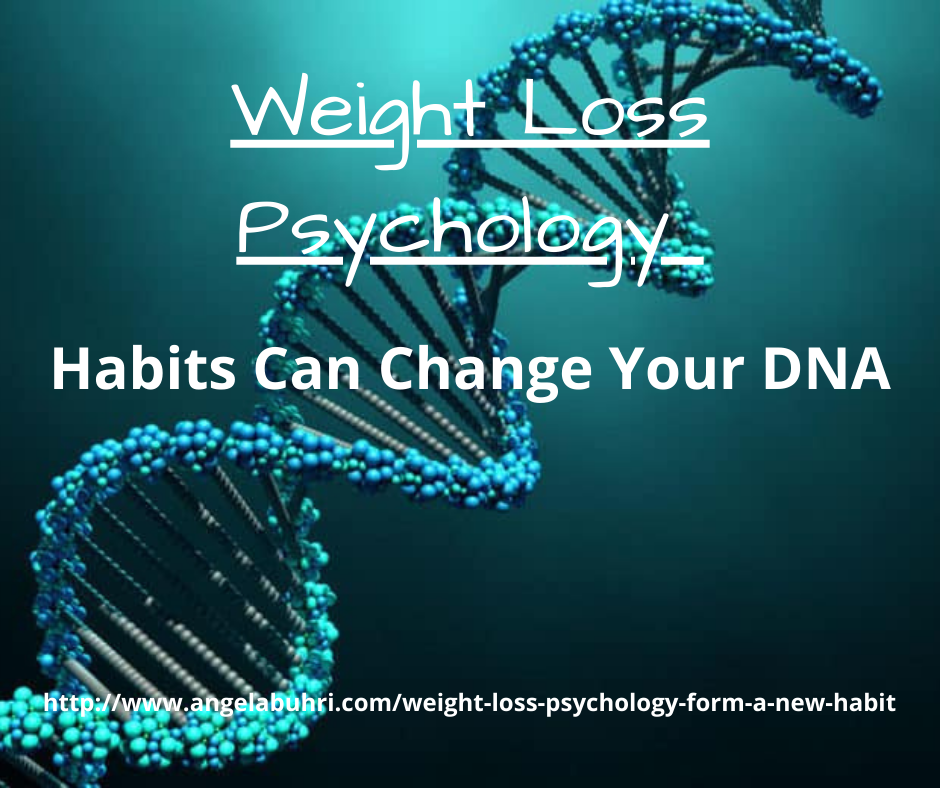 Weight Loss Psychology – Habits Can Change Your DNA