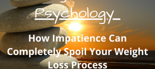 How Impatience Can Completely Spoil Your Weight Loss Process